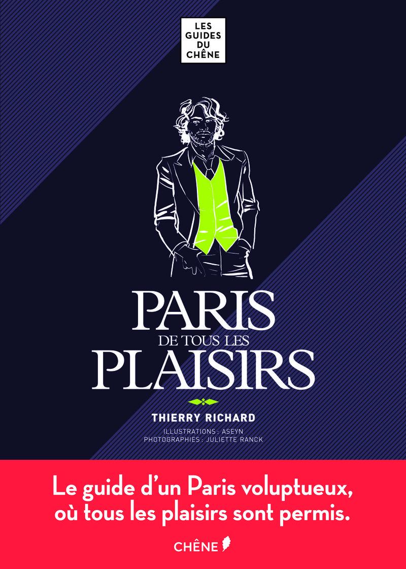 Thierry Richard Paris de tous les plaisirs